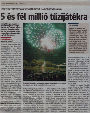 A képen egy hamisítatlan Pyro Maxx Tűzijáték, több min 2 000 nagy kaliberű tűzijáték bombával.