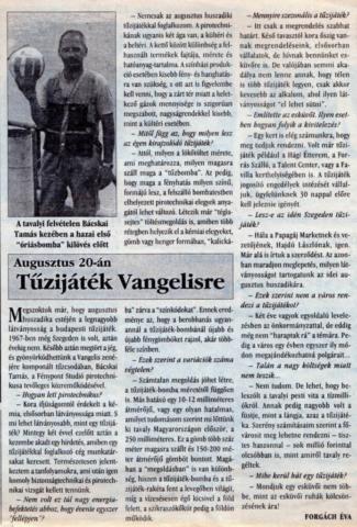 A képen vállalkozásunk alapítója (Bácskai Tamás) látható, kezében Magyarország első óriásbombájával, amelyet 1994. augusztus 20-án lőtt fel.