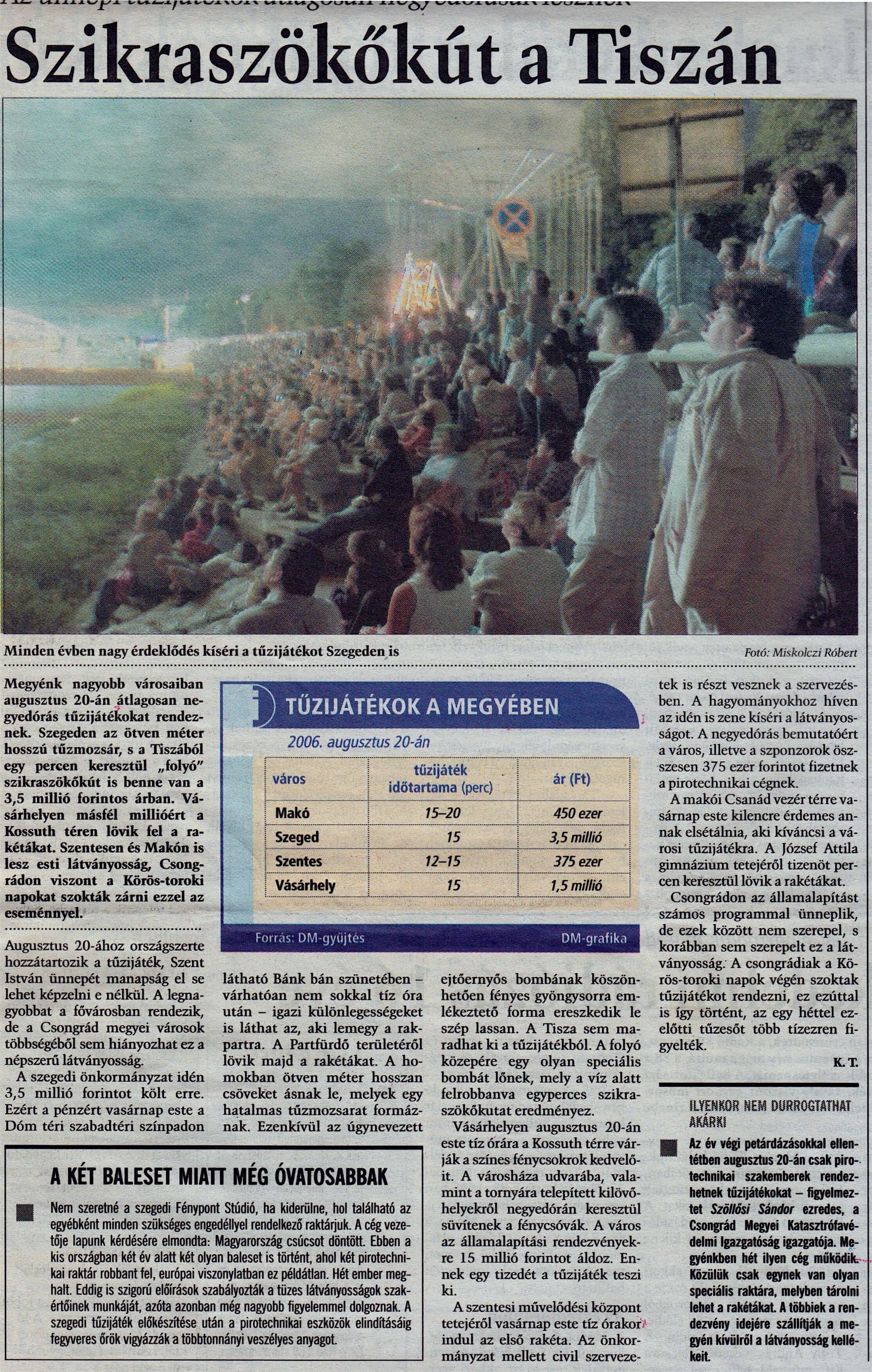 A képen a szegedi közönség csodálja a Magyarországon egyedülállónak számító különlegességek sokaságát. (szikraszökőkutak a vízen / 50 méter hosszú tűzmozsár fal / 5 db 300 mm-es és 50 db 200 mm-es óriásbomba)